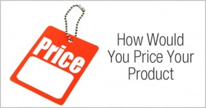 How_Would_You_Price_Your_Product